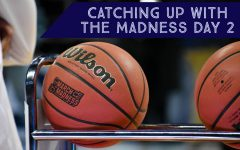 Catching up with the Madness: Day 2
