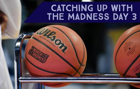 Catching up with the Madness: Day 3