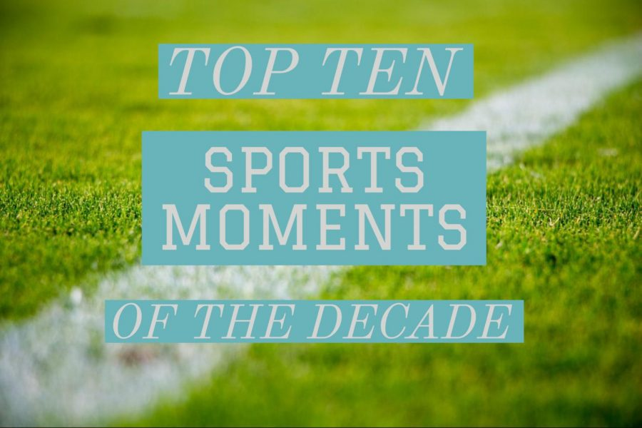 Top ten: sports moments of the decade