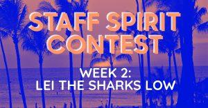 WEEK 2: STAFF SPIRIT CONTEST