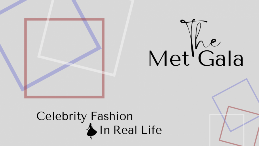 The Met Gala: Celebrity Fashion In Real Life